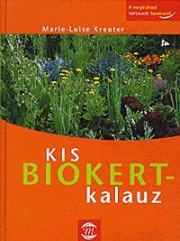 Biokert-kalauz kiskertekbe - a biokertészkedés alapjai