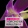 15. Európai Orchidea Kongresszus és Kiállítás